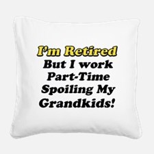 I'm Retired Square Canvas Pillow