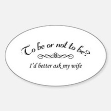 To Be Or Not To Be Marriage Humor Decal