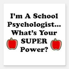 "School Psychologist Square Car Magnet 3"" x 3"""