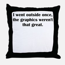 I Went Outside Once Throw Pillow