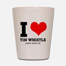 I love tin whistle (after week 12) Shot Glass