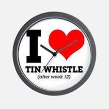 I love tin whistle (after week 12) Wall Clock