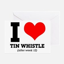 I love tin whistle (after week 12) Greeting Card
