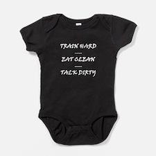 TRAIN HARD EAT CLEAN TALK DIRTY Baby Bodysuit