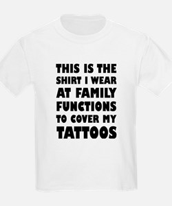 This Is The Shirt I Wear At Family Functio T-Shirt
