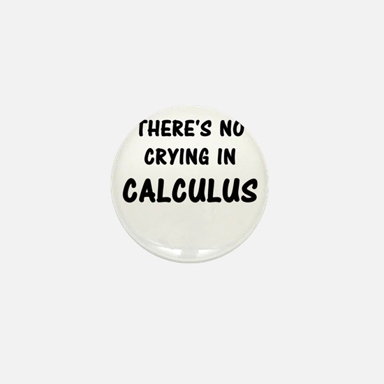 There's No Crying In Calculu Mini Button (10 pack)