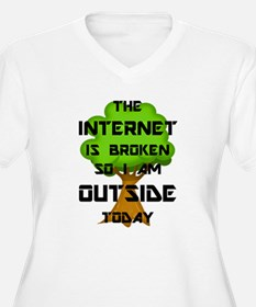 The Internet Is Broken So I Am O Plus Size T-Shirt