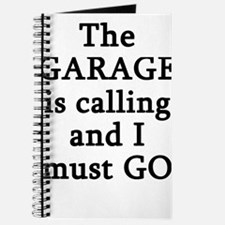 The Garage Is Calling I Must Go Journal