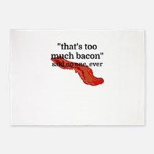 That's too much bacon - said no one 5'x7'Area Rug