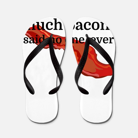 That's too much bacon - said no one, ev Flip Flops