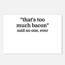 That's too much bacon - s Postcards (Package of 8)