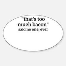 That's too much bacon - said no one, ever Decal