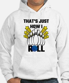That's Just How I Roll Bowling V Hoodie