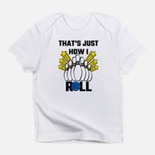 That's Just How I Roll Bowling Vint Infant T-Shirt
