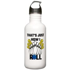That's Just How I Roll Water Bottle