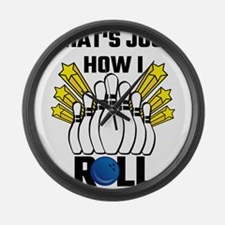 That's Just How I Roll Bowling Vi Large Wall Clock