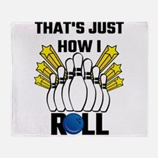 That's Just How I Roll Bowling Vinta Throw Blanket