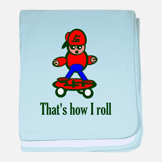 That's How I Roll baby blanket