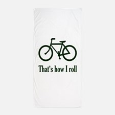 That's How I Roll Beach Towel