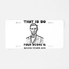 That Is So Four Score & Sev Aluminum License Plate
