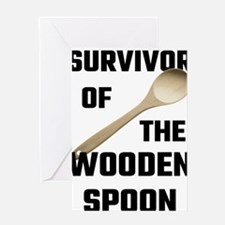 Survivor Of The Wooden Spoon Greeting Cards