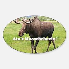 Ain't Moosebehavin' Alaskan Moose Decal