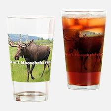 Ain't Moosebehavin' Alaskan Moose Drinking Glass