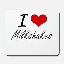 I love Milkshakes Mousepad