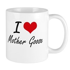 I love Mother Goose Mugs