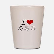 I love My Big Toe Shot Glass