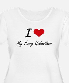 I love My Fairy Godmother Plus Size T-Shirt