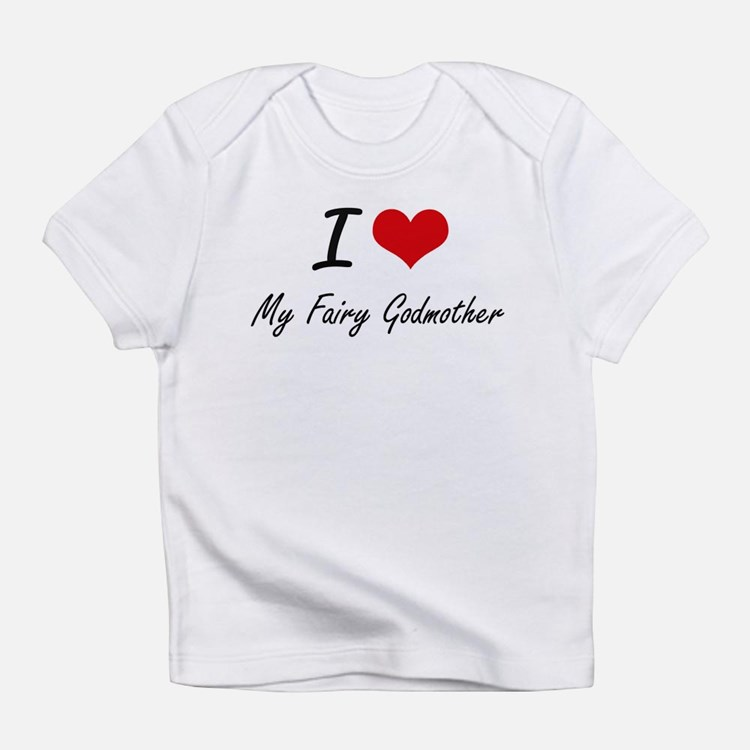 I love My Fairy Godmother Infant T-Shirt