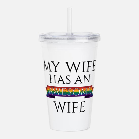 My Wife Has an Awesome Acrylic Double-wall Tumbler