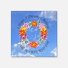"I Hope I Dream I Believe I  Square Sticker 3"" x 3"""