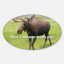 Don't moose with me Alaskan moose 2 Decal