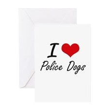 I love Police Dogs Greeting Cards