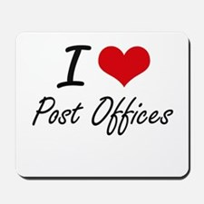 I love Post Offices Mousepad
