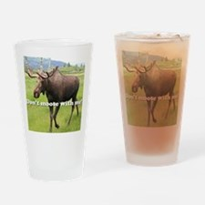 Don't moose with me Alaskan moose 2 Drinking Glass