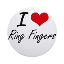 I love Ring Fingers Round Ornament