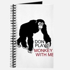 Don't Play Monkey With Me Journal