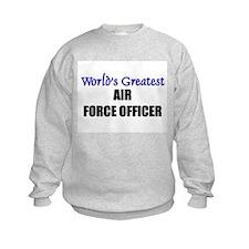Worlds Greatest AIR FORCE OFFICER Sweatshirt