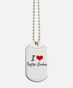 I love Rooftop Gardens Dog Tags