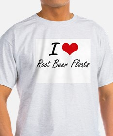 I love Root Beer Floats T-Shirt