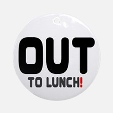 OUT TO LUNCH! Round Ornament