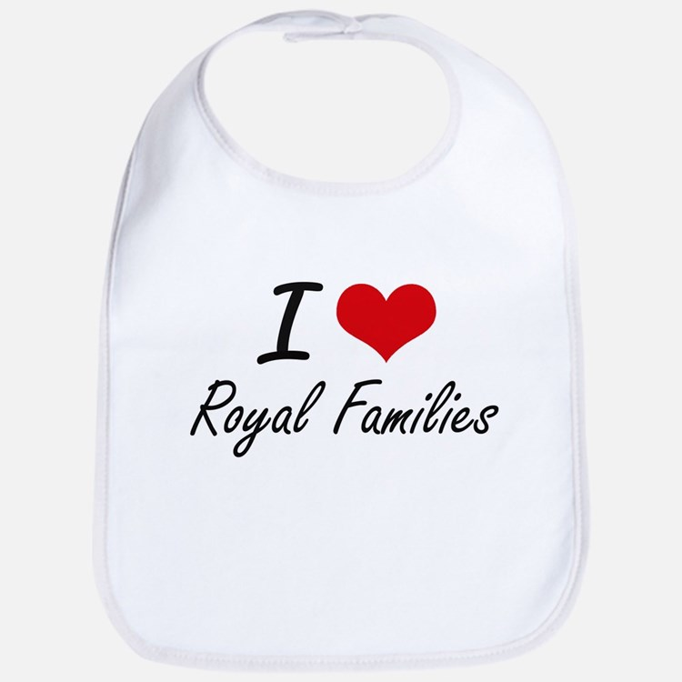I love Royal Families Bib