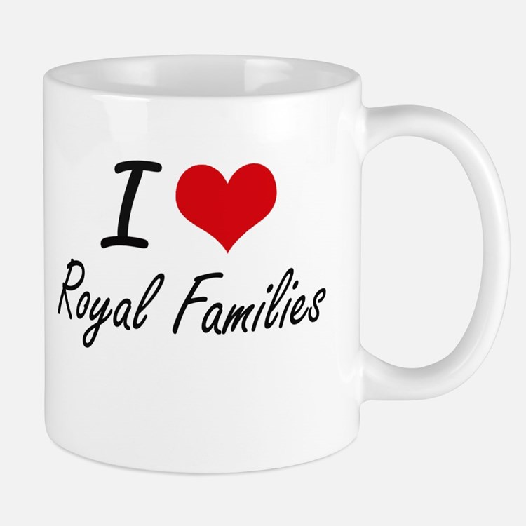 I love Royal Families Mugs