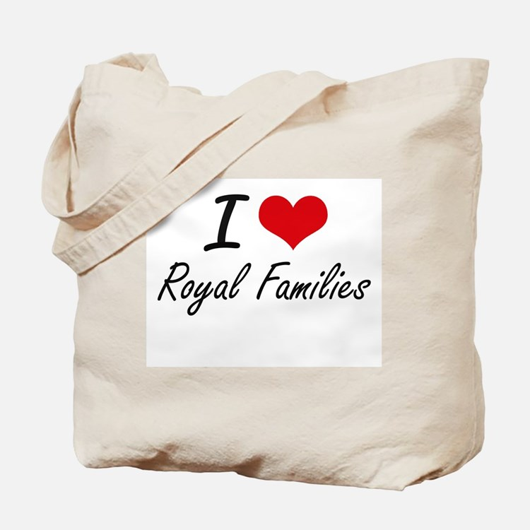 I love Royal Families Tote Bag