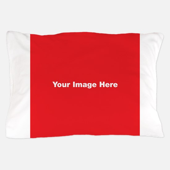 Your Image Here Pillow Case