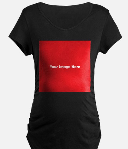 Your Image Here Maternity T-Shirt