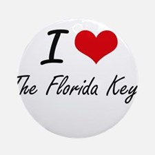 I love The Florida Keys Round Ornament